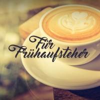 fuer-fruehaufsteher