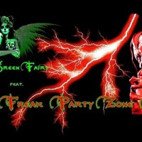 the-green-fairy-feat-the-freak-party-zone