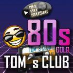 myhitmusic-toms-club-80s