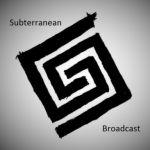 subterranean-broadcast